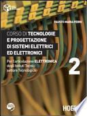Corso di tecnologie e progettazione di sistemi elettrici ed elettronici. Per l'articolazione elettronica degli Istituti Tecnici settore Tecnologico