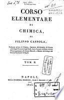 Corso elementare di chimica di Filippo Cassola professore privato di chimica, ... Tomo 1. [-4.]