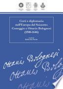 Corti e diplomazia nell'Europa del Seicento: Correggio e Ottavio Bolognesi