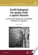 Cortili bolognesi tra spazio reale e spazio illusorio
