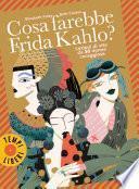 Cosa farebbe Frida Kahlo?