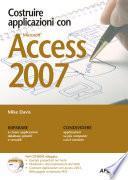 Costruire applicazioni con Access 2007. Con CD-ROM
