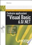 Costruire applicazioni con Visual Basic 6.0/.NET
