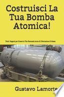 Costruisci La Tua Bomba Atomica!