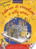 Costruisci la tua fabbrica di cioccolato di Willy Wonka