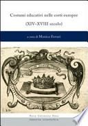 Costumi educativi nelle corti europee (XIV-XVIII secolo)