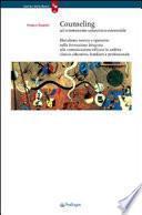 Counseling ad orientamento umanistico-esistenziale. Pluralismo teorico e operativo nella formazione integrata alla comunicazione efficace in ambito clinico, ...