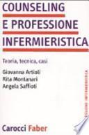 Counseling e professione infermieristica. Teoria, tecnica, casi