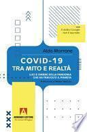 COVID-19 TRA MITO E REALTÀ LUCI E OMBRE DELLA PANDEMIA CHE HA TRAVOLTO IL PIANETA