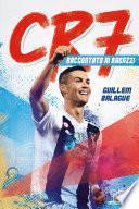 CR7 - Cristiano Ronaldo raccontato ai ragazzi