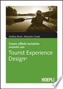 Creare offerte turistiche vincenti con Tourist Experience Design