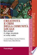 Creatività e crisi della comunità locale. Nuovi paradigmi di sviluppo socioculturale nei territori mediani