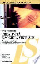 Creatività e società virtuale. Per una sociologia della progettualità quotidiana