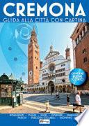 Cremona. Guida alla città con cartina