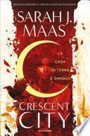 Crescent City - La casa di terra e sangue