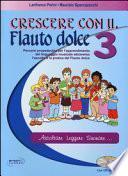 Crescere con il flauto dolce. Con CD Audio. Per la Scuola media