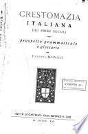 Crestomazia italiana dei primi secoli con prospetto grammaticale e glossario