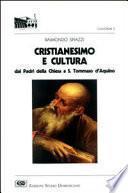 Cristianesimo e cultura dai Padri della Chiesa a S. Tommaso d'Aquino