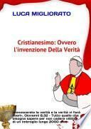 CRISTIANESIMO: ovvero lÕinvenzione della veritˆ