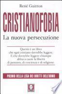 Cristianofobia. La nuova persecuzione