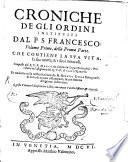 Croniche De Gli Ordini Instituiti dal P. S. Francesco