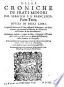Croniche De Gli Ordini Instituiti Dal Padre S. Francesco
