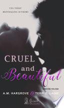 Cruel and Beautiful