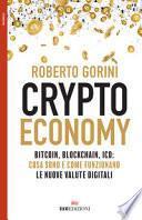 Crypto economy. Bitcoin, blockchain, ICO: cosa sono e come funzionano le nuove valute digitali