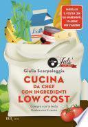 Cucina da chef con ingredienti low cost