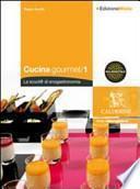 Cucina gourmet. La scuol@ di enogastronomia. Con espansione online. Per gli Ist. professionali alberghieri