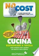 Cucina. Risparmiare a tavola: il low cost
