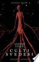 Culti svedesi. Le viscere dei miti. Nove squarci nell'universo di H.P. Lovecraft