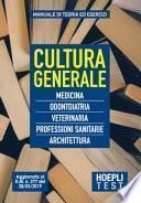 Cultura generale. Medicina, Odontoiatria, Veterinaria Professioni sanitarie, Architettura