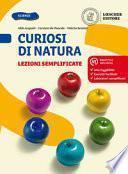 Curiosi di natura. Lezioni semplificate. Per la Scuola media