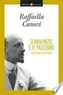 D'Annunzio e il fascismo - Eutanasia di un'icona
