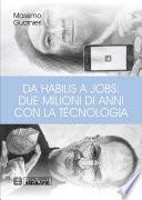 Da Habilis a Jobs: due milioni di anni con la tecnologia