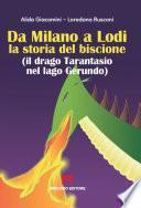Da Milano a Lodi la storia del biscione (il drago Tarantasio nel lago Gerundo)