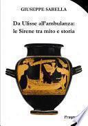 Da Ulisse all'ambulanza: le Sirene tra mito e storia