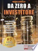 Da Zero A Investitore