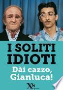 Dài cazzo, Gianluca! (XS Mondadori)