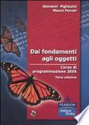Dai fondamenti agli oggetti. Corso di programmazione Java. Con CD-ROM