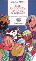 Dai, racconta, pirata Domingo!