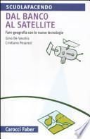 Dal banco al satellite. Fare geografia con le nuove tecnologie