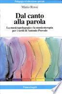 Dal canto alla parola. La musicopedagogia e la musicoterapia per i sordi di Antonio Provolo