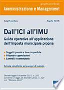 Dall'ICI all'IMU. Guida operativa all'applicazione dell'imposta municipale propria