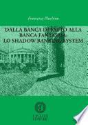 Dalla banca di fatto alla banca fantasma: lo shadow banking system