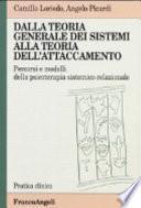 Dalla teoria generale dei sistemi alla teoria dell'attaccamento. Percorsi e modelli della psicoterapia sistemico-relazionale