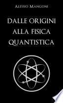 Dalle origini alla fisica quantistica