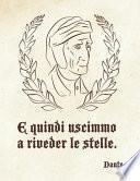 Dante - E Quindi Uscimmo A Riveder Le Stelle.