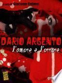 Dario Argento: l'amore e l'orrore